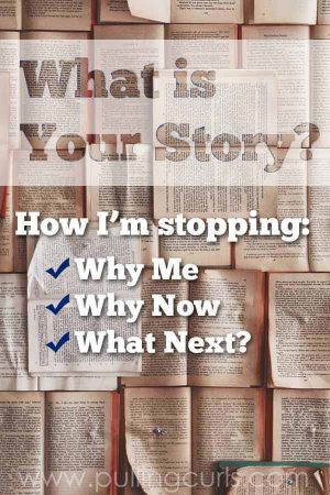 What is your story and how can you stop questioning it?