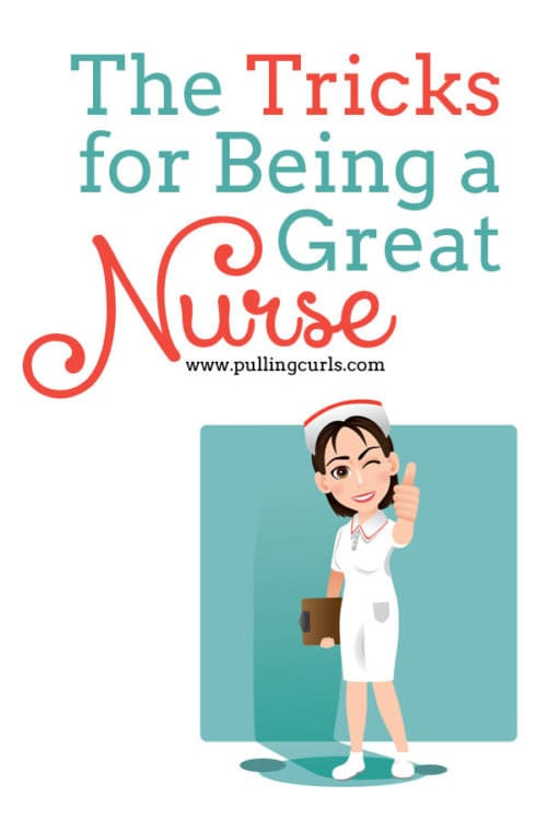 There are lots of tricks to being a great nurse, but here are 3 that come to mind if you REALLY want to love your job from a nurse of 19 years.