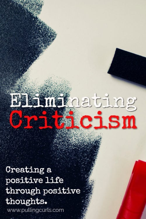 Criticism | Negative | Dealing with | Handling | Thinking | Life | Others | Husband | Kids | Self | Relationships | Positive