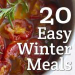 Easy Winter Meals: Meals to warm your heart and hands