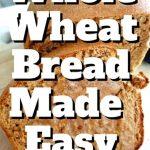 Best Whole Wheat Bread Recipe: 100% whole wheat bread for sandwiches