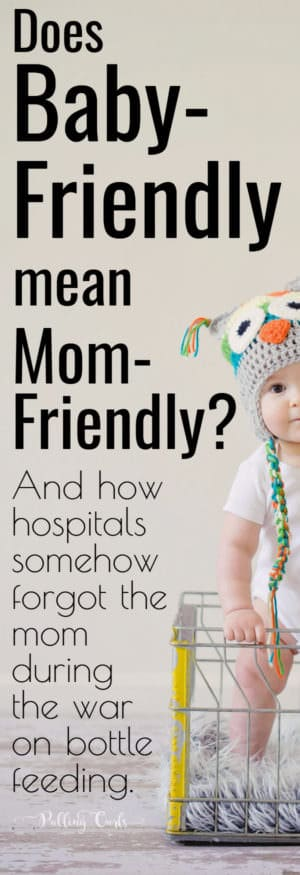What is a baby friendly hospital, and will it ladle on the guilt?