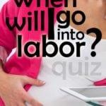 When Will I Go Into Labor Quiz