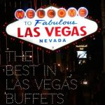 Best Buffets in Vegas: Rules to eat by