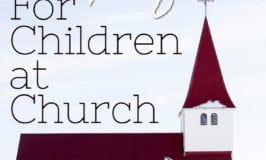 Children in Church:  Four ways to make Sacrament Meeting work
