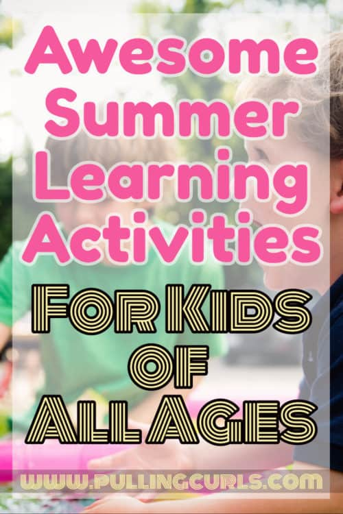 This post will explore summer learning activities for kids that won't numb YOUR mind and keep your summer days fresh and active. You'll love all the ideas in this one! Ideas from Preschool, elementary through high school & teens!