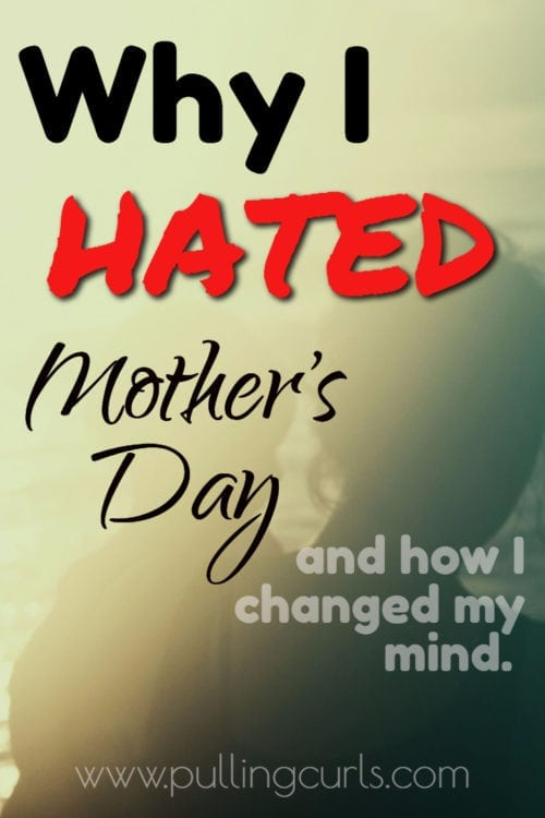 Why I hated mother's day