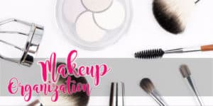 makeup organization | DIY | easy | vanity | ideas | storage