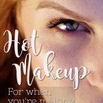Hot Makeup: Makeup that won't melt off your face