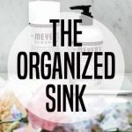 Kitchen Sink Organization: The big tips making dishes easier!