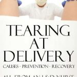 Tearing During Birth:  Why, prevention & Recovery