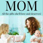 Gift Guide for the Overwhelmed Mom