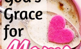 The Grace of God for Moms….