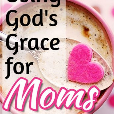 "Find God's grace for you, even as ""just""a mom."
