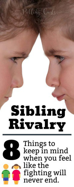 Sibling Rivalry -- do your kids fight more than you'd like -- here's 8 things to keep in mind.... via @pullingcurls