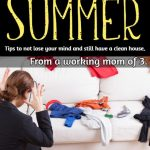 How to keep your house clean during the summer with kids home.