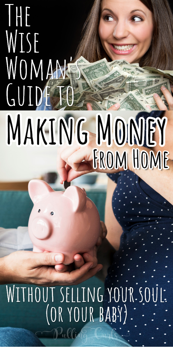 Being a new mom puts a lot of financial pressure on your family -- here are some ways to make money from home without selling your soul. :)