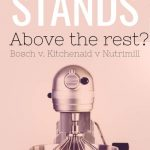 Bosch vs Kitchenaid Mixer