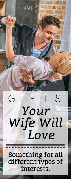 Your Christmas gift list may include a wife who you have NO idea what to get her. She wants nothing and you're just stumped because you want to give her something she'll love.