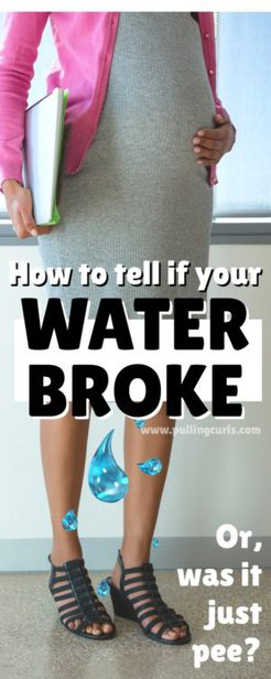 How to Tell if Your Water Broke or You Peed?