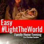 Simple #LighttheWorld Family Home Evening