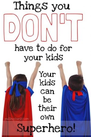 what you can stop doing for your kids