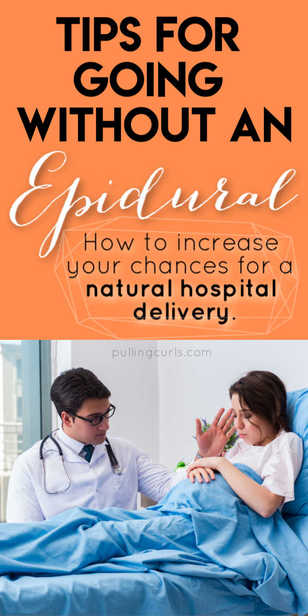 Having a hospital delivery without an epidural is likely going to take some planning. However, with some tips it's totally do-able. via @pullingcurls