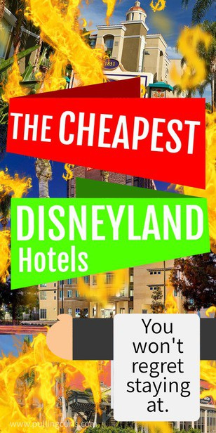 What are the cheapest hotels near Disneyland?  These hotels in Anaheim and the surrounding cities will keep your Disneyland budget in check, but also not make it hard to visit the happiest place on earth in the morning! via @pullingcurls