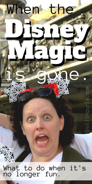 What do you do when Disneyland isn't fun. Be it long lines, or crazy kids -- WHAT can do you do to bring the Disney magic back?