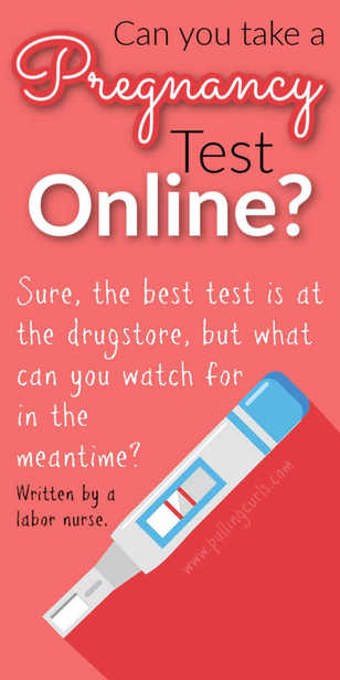 Can you take a pregnancy test on line? How accurate will it be? via @pullingcurls