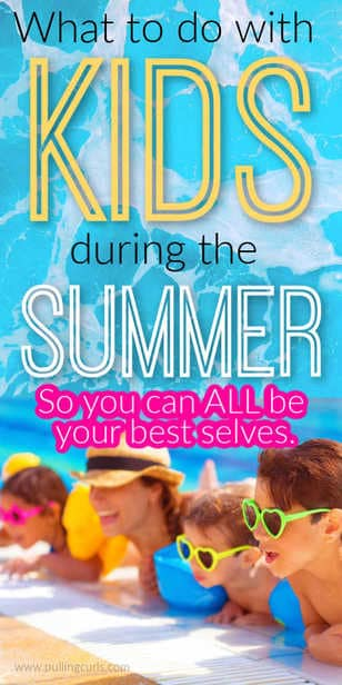 How can I help my kids be their best selves during the summer without losing my mind. via @pullingcurls