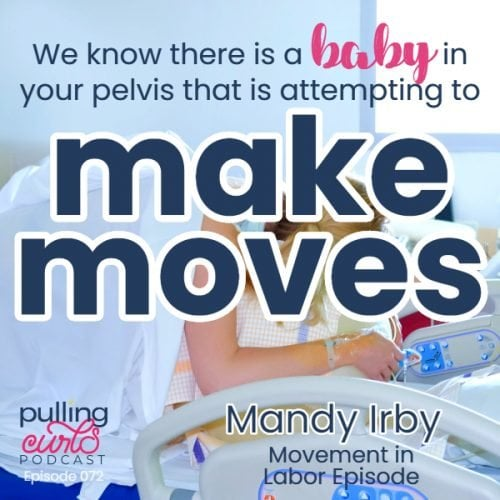 we know there is a baby in your pelvis that is attempting to make moves